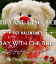 Tips and Resources for Valentine's Day with Children FB